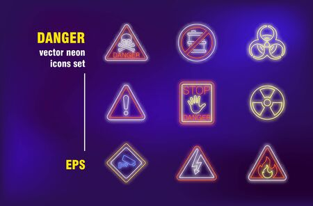 Danger neon signs set. Stop or no symbols, prohibition, restriction, hazard, warning. Night bright advertising. Vector illustration in neon style for banners, posters, flyers design