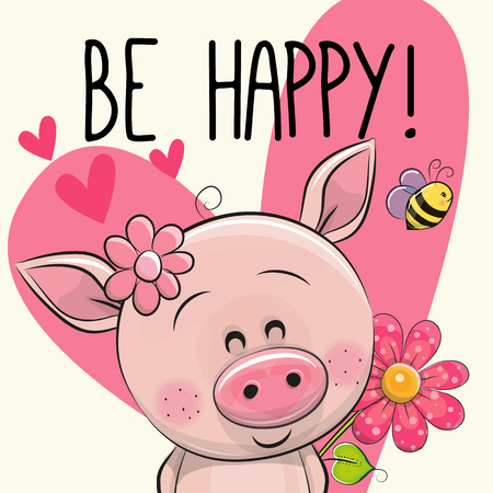Be Happy Greeting card with cute Cartoon Pig Illustration
