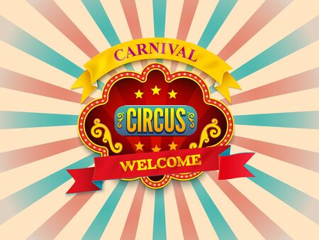 Circus carnival  sign with light bulb frame. Sunlight retro. Background. Old paper starburst. Circus style.