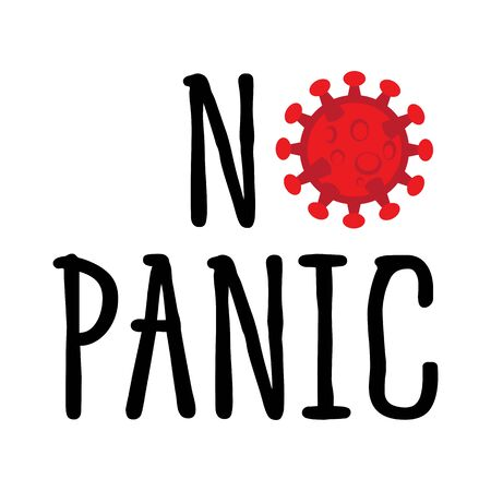 "This illustration reads the phrase ""NO PANIC"" where the letter ""o"" was replaced by the picture COVID-19 which is now a global pandemic, where this illustration is made with the intention that everyone who deals with this situation must remain calm and not panic."