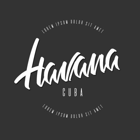 Handwritten lettering, phrase for design.Design element.Cuba.Havana. Ilustração
