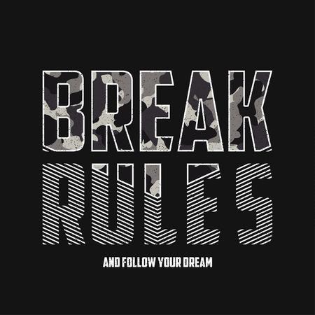 Rompi le regole: tipografia di slogan con trama mimetica. Modello di t-shirt militare. Stampa di abbigliamento alla moda in stile militare.