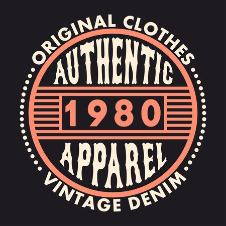 Tipografía de ropa auténtica. Gráficos de mezclilla vintage para camiseta. Estampado de diseño de ropa original. Ilustración vectorial.
