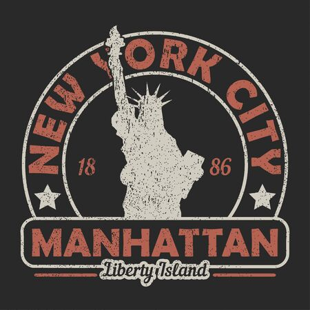 New York, Manhattan, The Statue of Liberty grunge print. Vintage urban graphic for t-shirt. Original clothes design. Retro apparel typography. Vector illustration.