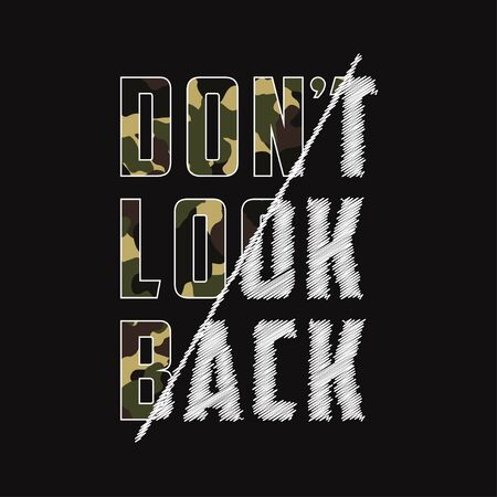 Don't look back - composite slogan with camouflage texture. Camo t-shirt typography print in military and army style. Vector illustration.