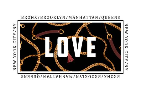 LOVE slogan with chains, belts and pendant for t-shirt design. New York typography graphics for tee shirt. Vector illustration.