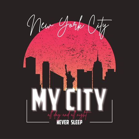 New York slogan graphic for t-shirt with city skyline. Typography for t shirt with silhouette of urban landscape, liberty statue and grunge. Vector illustration.