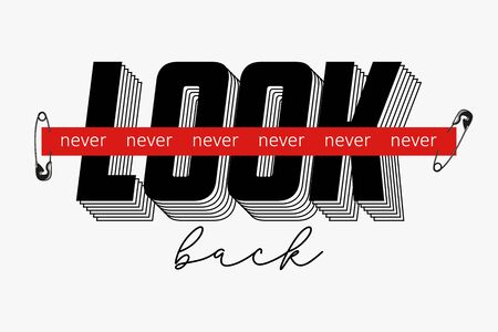 Never look back slogan with red strip tape and secured by safety pin for t-shirt print. Typography graphics for tee shirt. Vector illustration. Vetores
