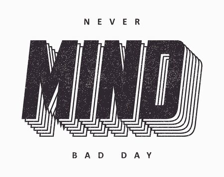 Never Mind slogan for t shirt design. Typography graphics for modern tee shirt. Trendy apparel print. Vector illustration. Vettoriali