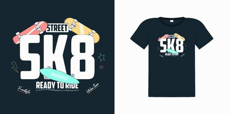 Skate board print for t shirt with slogan. Skateboarding graphics with an example on a t-shirt. SK8 poster. Skateboard apparel typography.