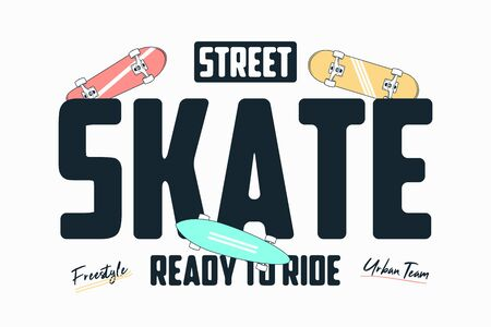 Skateboarding t shirt print with slogan. Skate board graphics for tee shirt. Skateboard apparel typography.