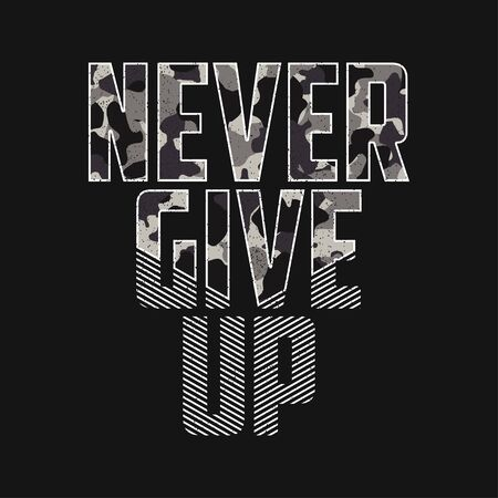 Never give up - slogan typography with camouflage texture. Military t-shirt design. Trendy apparel print in army style. Illusztráció