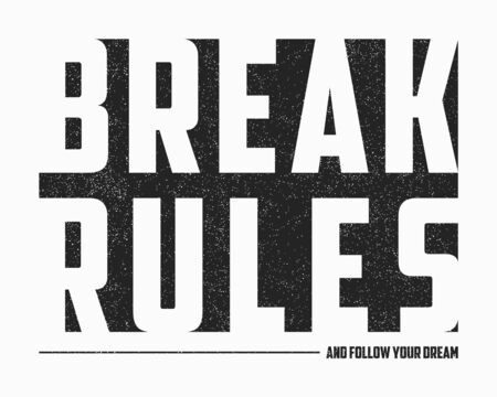 Break Rules - text slogan for t-shirt design in minimalist style with grunge. Typography graphics for apparel. Print for tee shirt. Vector illustration. Stock Illustratie