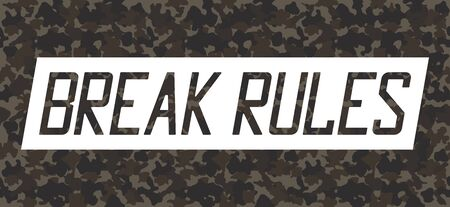 Break rules slogan on sticker tape for t-shirt design with seamless camouflage texture. Military typography graphics for apparel print in army style. Vector illustration.