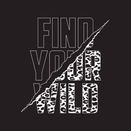 Vind uw wild - slogan met klauwkras op de textuur van de luipaardhuid. Ontwerp voor een t-shirt. Typografische afbeeldingen voor kleding. Afdrukken voor T-shirt. Vector illustratie. Vector Illustratie