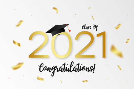 Class of 2021. Graduation banner with gold numbers, graduate academic cap and golden confetti. Concept for graduation design. Congratulation card with lettering text. Vector.