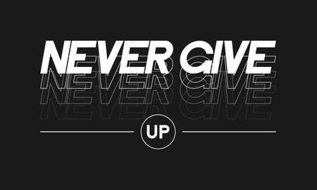 Never Give Up slogan for t-shirt graphic design. Typography graphics for tee shirt. Print for apparel with slogan. Vector. 일러스트