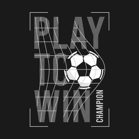 Football or soccer t-shirt design with slogan and ball in football goal net. Typography graphics for sports t-shirt. Sportswear print for apparel. Vector illustration. 일러스트