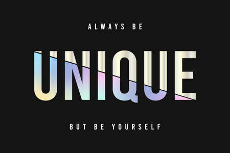 Unique - slogan for t-shirt with holographic rainbow and white gold foil on black background. Tee shirt design for girls. Vector illustration.