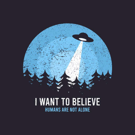 UFO and space design for t-shirt with spaceship, trees and slogan text. Typography graphics for tee shirt with grunge and flying saucer. Apparel print in UFO theme. Vector illustration.