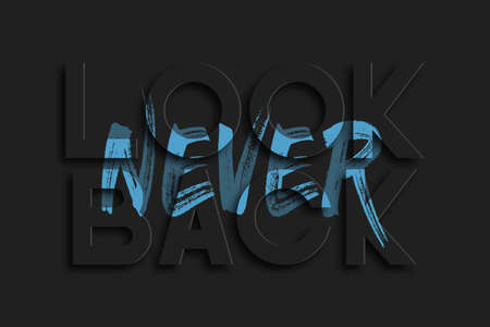 Never look back - slogan for t-shirt design. Typography graphics for tee shirt, poster and banner. Vector illustration.