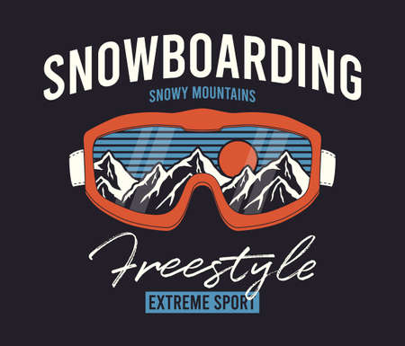 Snowboarding t-shirt design with ski goggles and mountains. Snowboard glasses with snowy mountain reflection. Typography graphics for tee shirt, apparel print for extreme sport. Vector illustration.