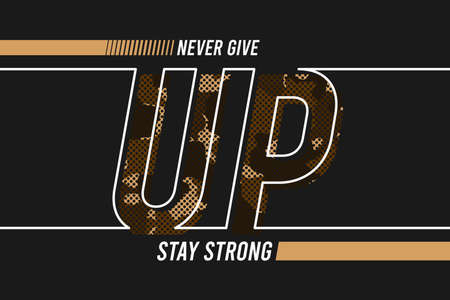 Never give up - slogan for t-shirt design with camouflage texture and line style text. Typography graphics for tee shirt in military style. Apparel print with camo. Vector illustration.