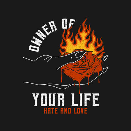 Burning rose in hand with slogan for t-shirt design. Rose flower that melts with flame, typography graphics for tee shirt, vintage apparel print with grunge. Vector illustration. Illusztráció