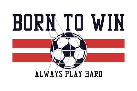 Soccer or football t-shirt design with slogan and ball in football goal net. Football or soccer typography graphics for sports tee shirt. Sportswear print for apparel. Vector illustration. Illusztráció
