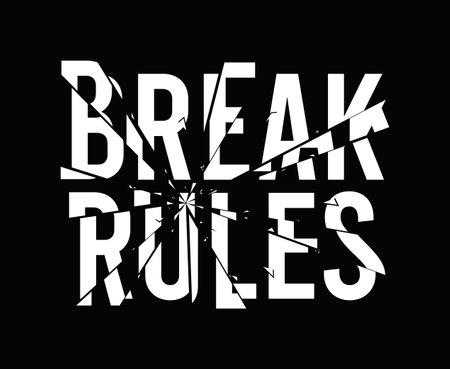 Break rules - slogan for t-shirt design with broken glass effect. Typography graphics for tee shirt, apparel print design with broken glass and text - break the rules. Vector illustration. Illusztráció