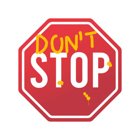 Don`t stop - slogan for t-shirt with spray paint graffiti text on road sign. Typography graphics for tee shirt, apparel print design. Vector illustration. Illusztráció