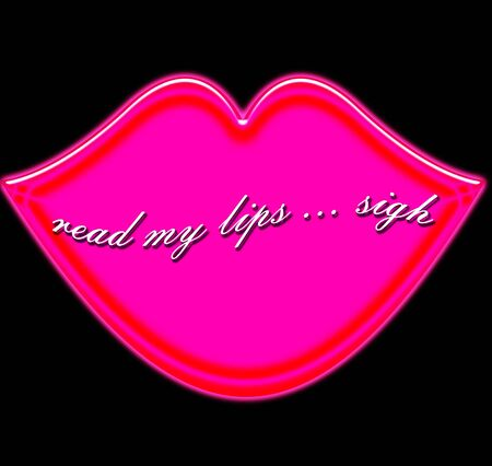 Luscious pink lips with seductive message READ MY LIPS
