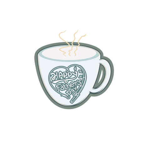in a cup of warm coffee happy fathers day typography vector illustration