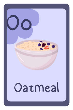 Colorful abc education flash card, Letter O - oatmeal in plate with berries. Alphabet vector illustration with food, fruits and vegetables. School, study, learning concept.