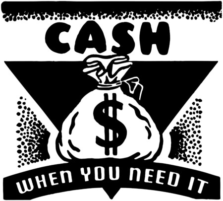 cash: Cash When You Need It