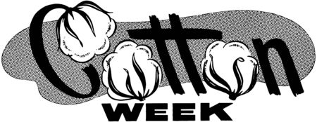 headings: Cotton Week