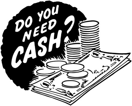 cash: Do You Need Cash?