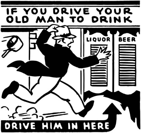 drunks: If You Drive Your Old Man Illustration