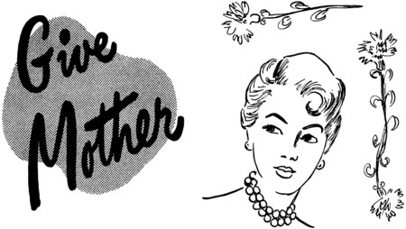 give: Give Mother