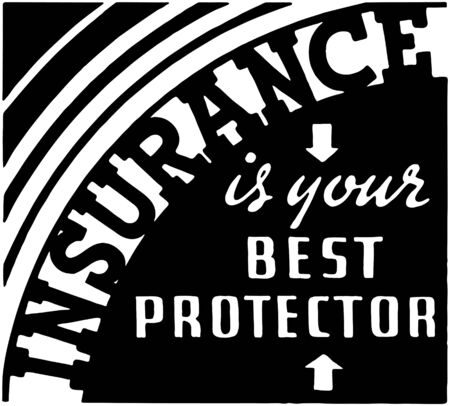 Insurance Is Your Best Protector