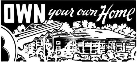 homeowners: Own Your Own Home 4