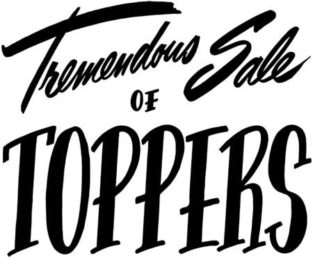 tremendous: Tremendous Sale Of Toppers Illustration