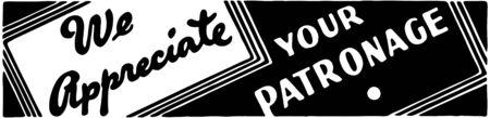 patronage: We Appreciate Your Patronage