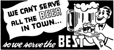We Cant Serve All The Beer Illustration