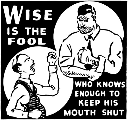 tough man: Wise Is The Fool