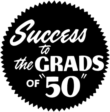 headings: Success To The Grads Of 50