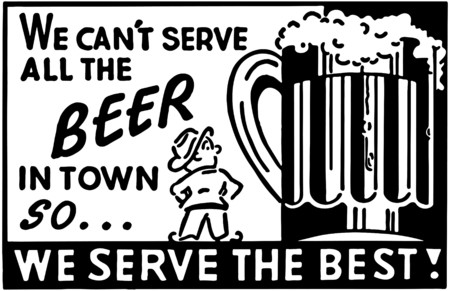 We Cant Serve All The Beer 2