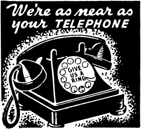 headings: Were As Near As Your Telephone