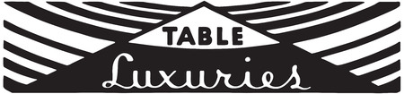 Table Luxuries