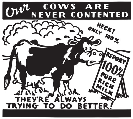 Our Cows Are Never Contented